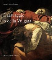 Caravaggio o della Vulgata