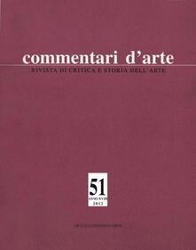 Filippodegasperi.it Commentari d'arte (2012). Vol. 51 Image