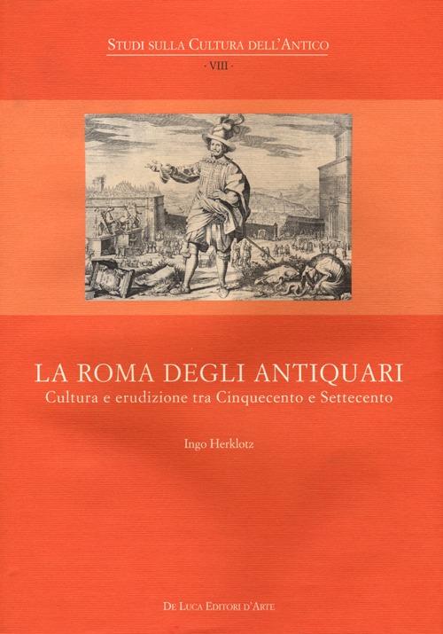 La Roma degli antiquari. Cu...