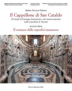 Il cappellone di San Cataldo. Il trionfo di Giuseppe Sanmartino e dei marmi intarsiati nella Cattedrale di Taranto . Ediz. a colori