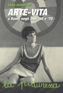Squillogame.it Arte-vita a Roma negli anni '60 e '70. Ritratti dei protagonisti e storie inedite Image