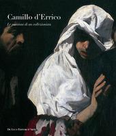 Camillo D'Errico. Le passioni di un collezionista