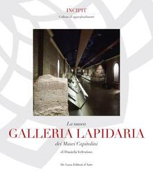 La nuova Galleria lapidaria dei Musei capitolini - copertina