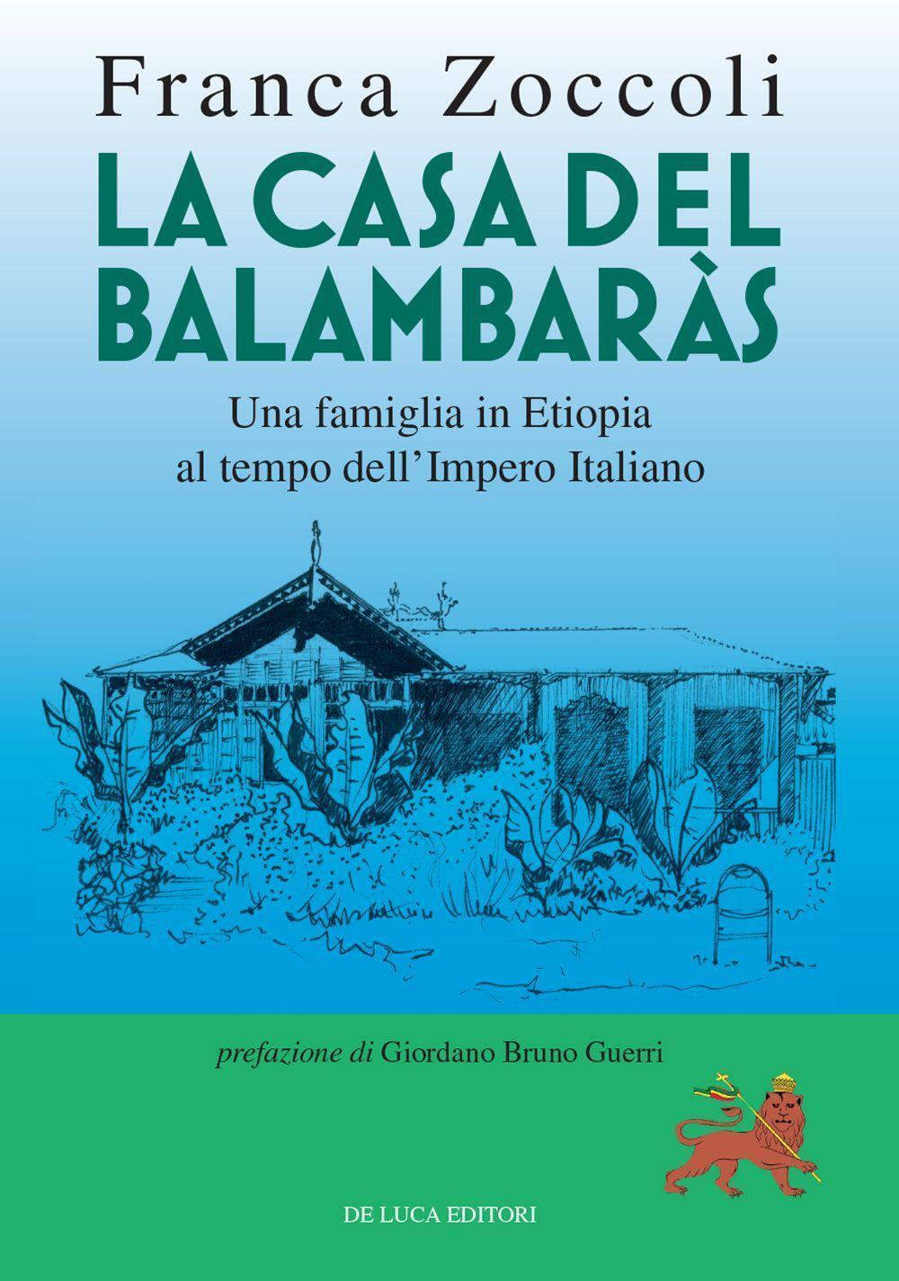 La casa del balambar s una famiglia in etiopia al tempo dell 39 impero italiano franca zoccoli - La casa de luca ...