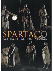 Spartaco. Schiavi e Padroni a Roma. Ediz. a colori - copertina