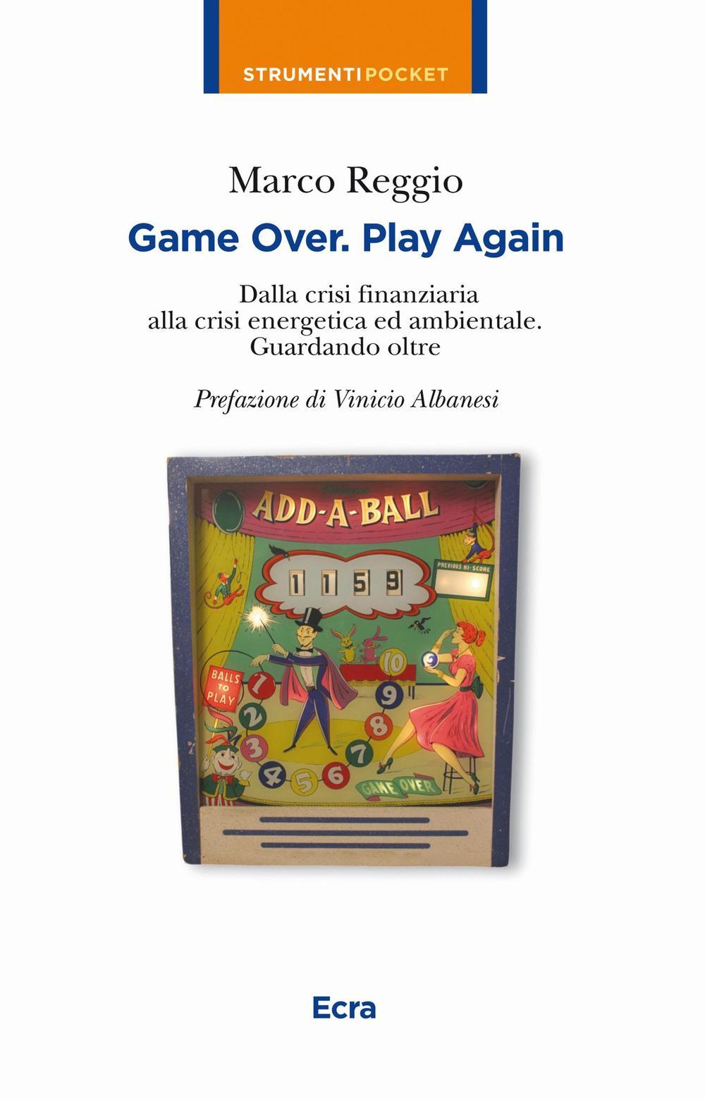 Image of Game over. Play again. Dalla crisi finanziaria alla crisi energetica ed ambientale. Guardando oltre