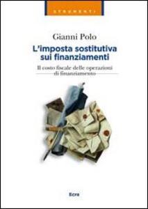 L' imposta sostitutiva sui finanziamenti. Il costo fiscale delle operazioni di finanziamento