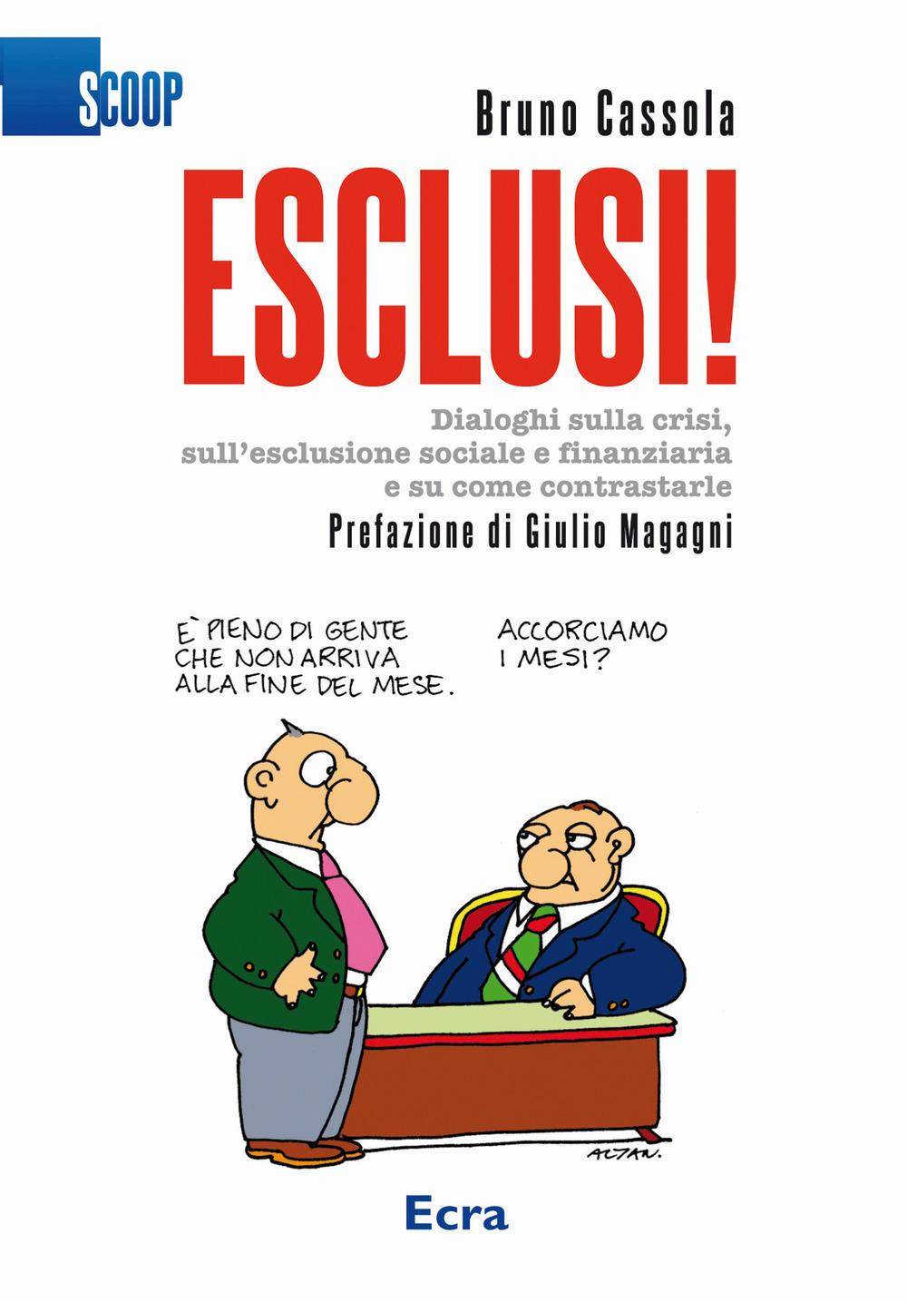Image of Esclusi! Dialoghi sulla crisi, sull'esclusione sociale e finanziaria e su come contrastarle