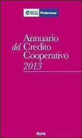 Annuario del Credito cooperativo 2013. Con CD-ROM