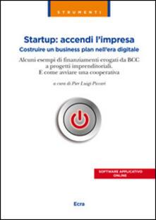 Partyperilperu.it Startup. Accendi l'impresa. Costruire un business plan nell'era digitale. Alcuni esempi di finanziamenti erogati da BCC a progetti imprenditoriali... Image