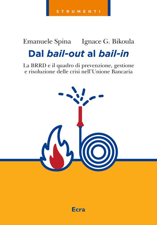 Image of Dal bail-out al bail-in. La BRRD e il quadro di prevenzione, gestione e risoluzione delle crisi nell'Unione Bancaria