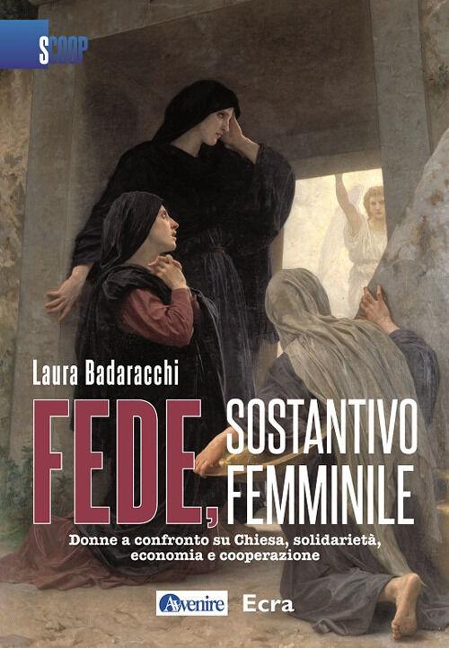 Fede, sostantivo femminile. Donne a confronto su Chiesa, solidarietà, economia e cooperazione