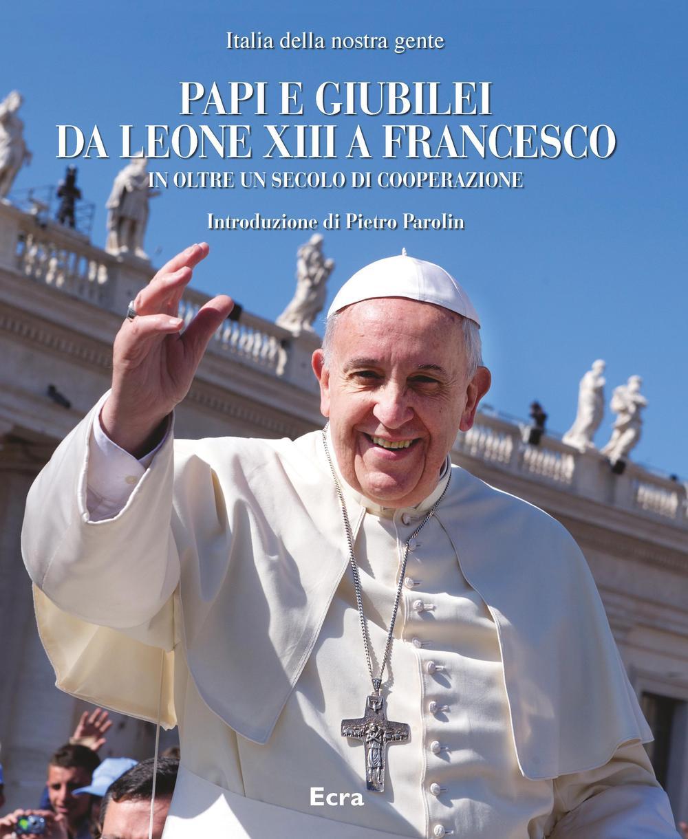 Image of Papi e giubilei da Leone XIII a Francesco in oltre un secolo di cooperazione