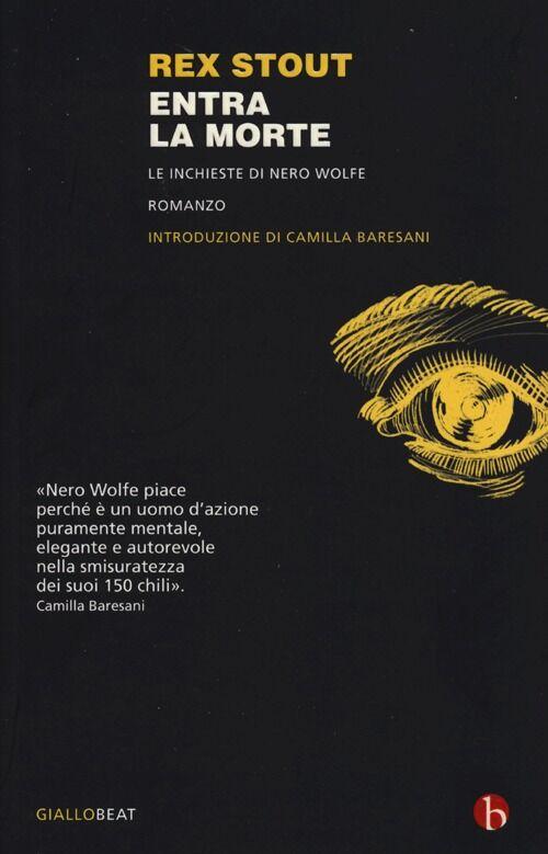 Entra la morte. Le inchieste di Nero Wolfe