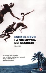 Libro La simmetria dei desideri Eshkol Nevo