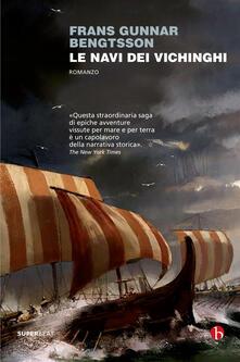 Le navi dei vichinghi - Lucia Savona,Frans Gunnar Bengtsson - ebook