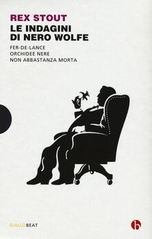 Listadelpopolo.it Le indagini di Nero Wolfe: Non abbastanza morta-Orchidee nere-Fer-de-lance Image