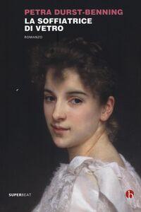 Libro La soffiatrice di vetro Petra Durst-Benning