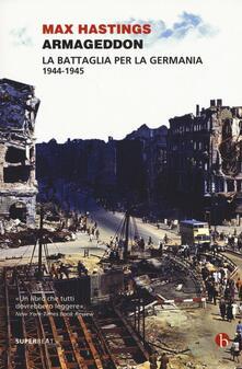 Armageddon. La battaglia per la Germania (1944-1945) - Max Hastings - copertina