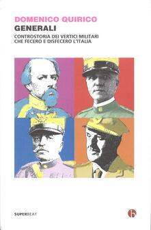 Generali. Controstoria dei vertici militari che fecero e disfecero lItalia.pdf