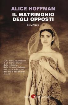 Il matrimonio degli opposti - Alice Hoffman - copertina