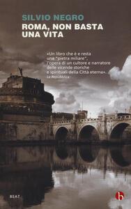Roma, non basta una vita