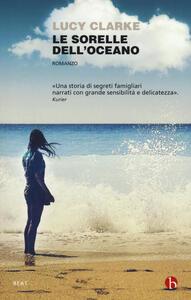 Libro Le sorelle dell'oceano Lucy Clarke