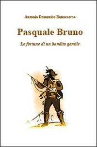 Pasquale Bruno. Le fortune ...