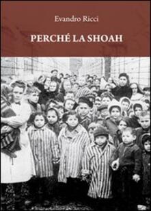 Perché la Shoah