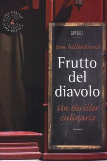 Frutto del diavolo. Un thriller culinario - Tom Hillenbrand - copertina