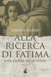 Alla ricerca di Fatima. Una storia palestinese