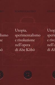 Utopia, sperimentalismo e rivoluzione nell'opera di Abe Kobo