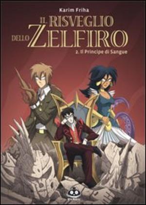 Il principe di sangue. Il risveglio dello Zelfiro. Vol. 2