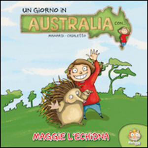 Un giorno in Australia. Maggie l'Echidna