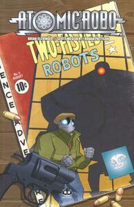 Atomic Robo l'arte letale della scienza. Atomic Robo. Vol. 5