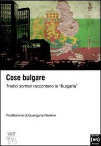 Antologia bulgara. Tredici scrittori raccontano la «Bulgaria»