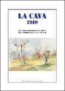 La Cava 2010. Vicende personaggi storia del territorio malnatese