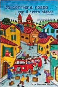 La corriera rossa con il tetto bianco
