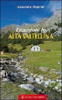 Escursioni in Alta Valtellina
