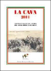 La Cava 2011. Vicende, personaggi, storia del territorio malnatese