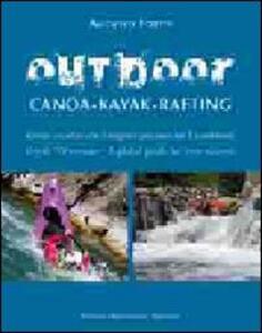 Libro Outdoor. Canoa-kayak-rafting Augusto Fortis