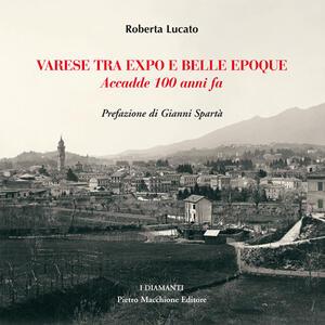 Varese tra Expo e Belle Epoque. Accadde 100 anni fa