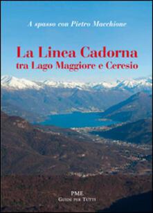 La linea Cadorna tra Lago Maggiore e Ceresio