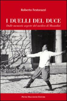 I duelli del Duce. Dalle memorie segrete del medico di Mussolini.pdf