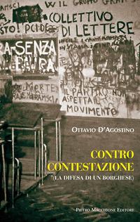 Contro contestazione. La difesa di un borghese - D'Agostino Ottavio - wuz.it