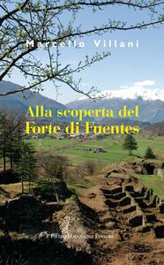 Alla scoperta del Forte di Fuentes