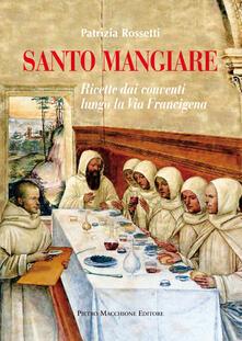 Santo mangiare. Ricette dai conventi lungo la via Francigena.pdf