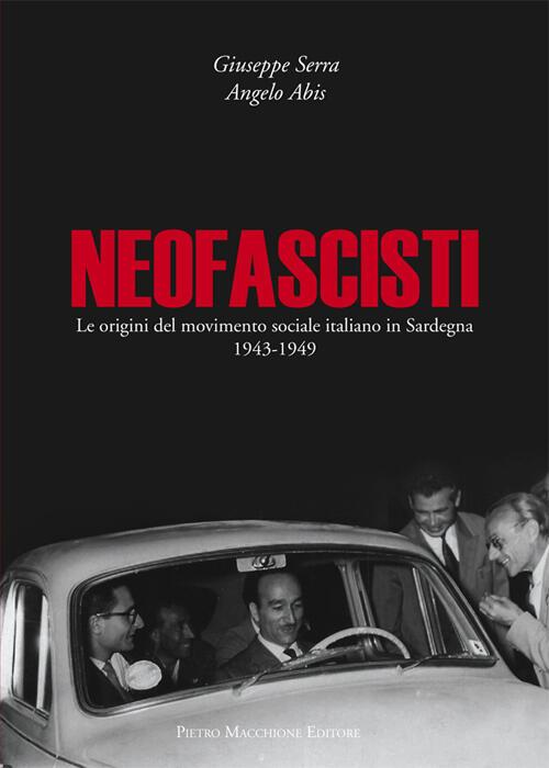 Neofascisti  Le Origini Del Movimento Sociale Italiano In