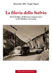 FILOVIA DELLO STELVIO. STORIA DI DIGHE E