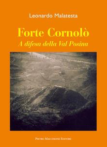 Forte Cornolò. A difesa della Val Posina